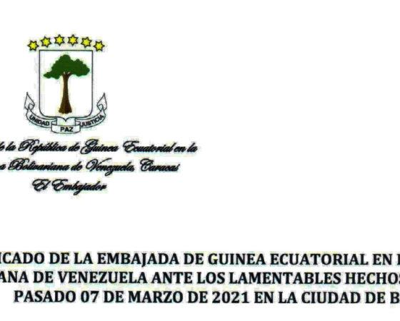 Comunicado de la Embajada de Guinea Ecuatorial en la República Bolivariana de Venezuela ante los lamentables hechos ocurridos el pasado 07 de Marzo de 2021 en la ciudad de Bata